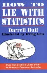 How to Lie with Statistics – Darrell Huff